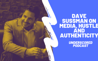 Episode 26: Dave Sussman on media, hustle and authenticity