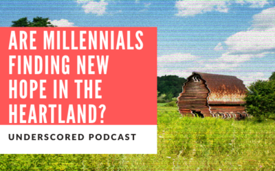 Podcast: Are millennials finding new hope in the Heartland? Ft. Ross DeVol