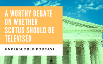A worthy debate on whether SCOTUS should be televised